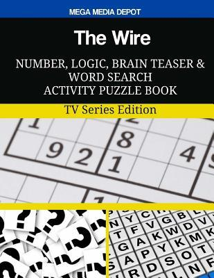The Wire Number, Logic, Brain Teaser and Word Search Activity Puzzle Book