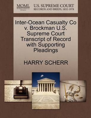 Inter-Ocean Casualty Co V. Brockman U.S. Supreme Court Transcript of Record with Supporting Pleadings
