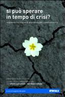 Si può sperare in tempo di crisi? Imprenditori davanti alla sfida del cambiamento