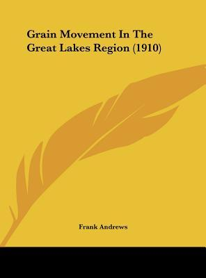 Grain Movement in the Great Lakes Region (1910)