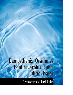 Demosthenis Orationes Edidit Carolus Fuhr