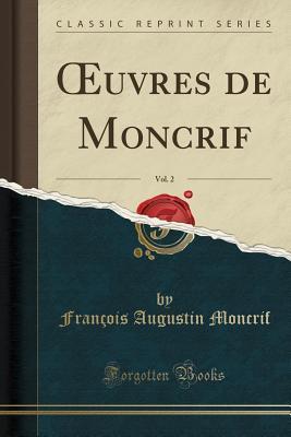 OEuvres de Moncrif, Vol. 2 (Classic Reprint)