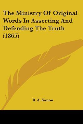 The Ministry of Original Words in Asserting and Defending the Truth (1865)
