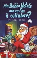 Ma Babbo Natale non ce l'ha il cellulare?
