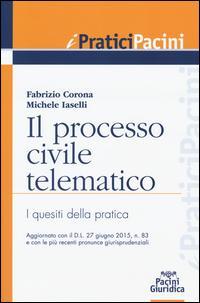Il processo civile telematico. I quesiti della pratica