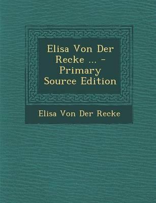 Elisa Von Der Recke ...