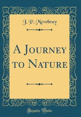 A Journey to Nature (Classic Reprint)