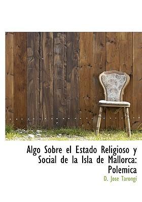 Algo Sobre El Estado Religioso y Social de La Isla de Mallorca