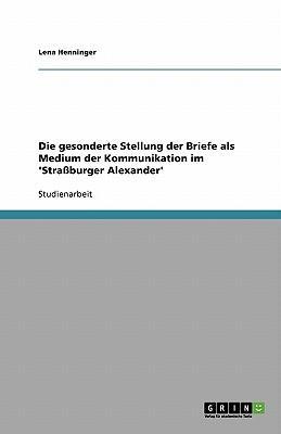 Die gesonderte Stellung der Briefe als Medium der Kommunikation im 'Straßburger Alexander'