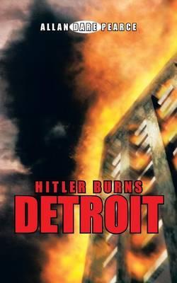 Hitler Burns Detroit