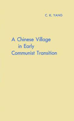 A Chinese Village in Early Communist Transition