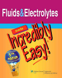 Fluids and Electrolytes Made Incredibly Easy!