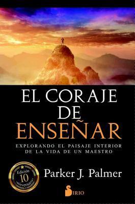 El coraje de enseñar/ The Courage to Teach