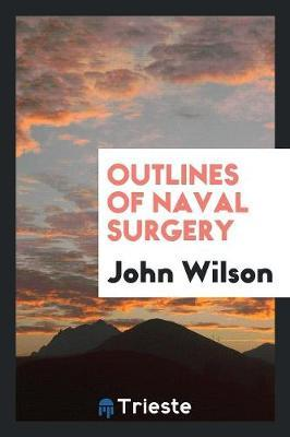Outlines of Naval Surgery