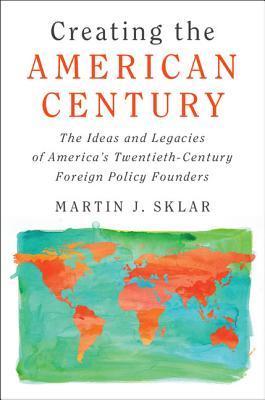 Creating the American Century
