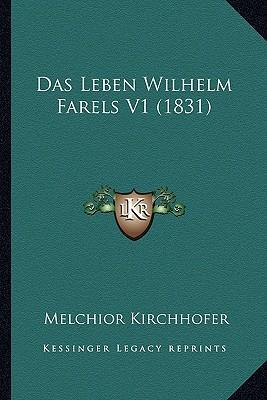 Das Leben Wilhelm Farels V1 (1831)