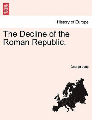 The Decline of the Roman Republic. Vol. V