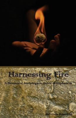 Harnessing Fire