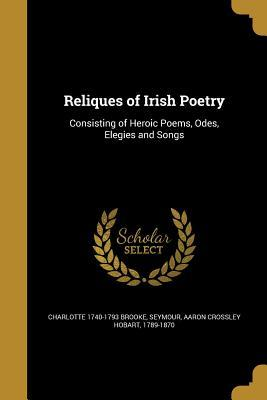 RELIQUES OF IRISH POETRY
