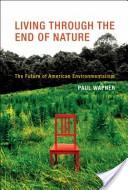 Living Through the End of Nature