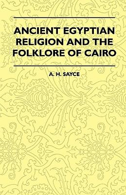 Ancient Egyptian Religion And The Folklore Of Cairo