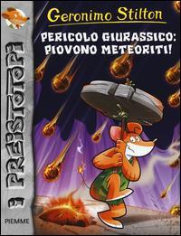 Pericolo giurassico. Piovono meteoriti! Ediz. illustrata
