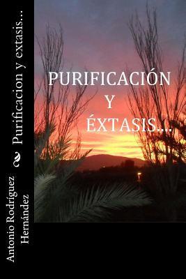 Purificacion y extasis / Purification and ecstasy