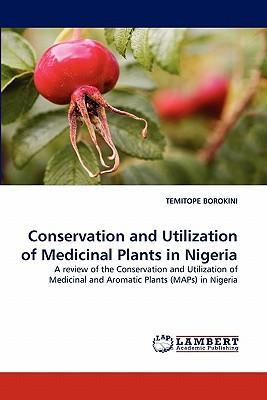 Conservation and Utilization of Medicinal Plants in Nigeria