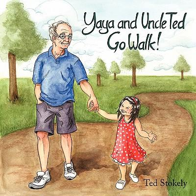 Yaya and Uncle Ted Go Walk!