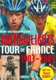 100 Highlights Tour de France 1903 - 2003.
