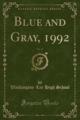 Blue and Gray, 1992, Vol. 65 (Classic Reprint)