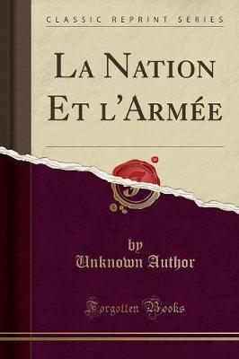 La Nation Et l'Armée (Classic Reprint)