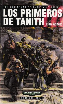 Primeros de Tanith, Los