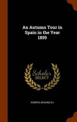 An Autumn Tour in Spain in the Year 1859