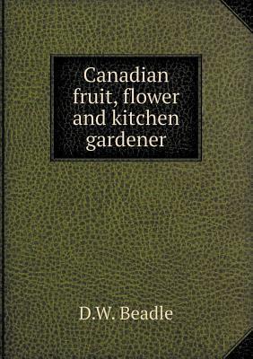 Canadian Fruit, Flower and Kitchen Gardener