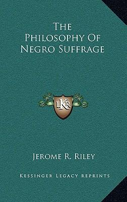 The Philosophy of Negro Suffrage