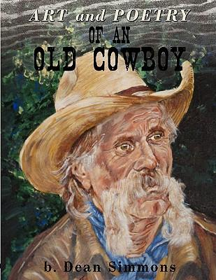 Art and Poetry of an Old Cowboy