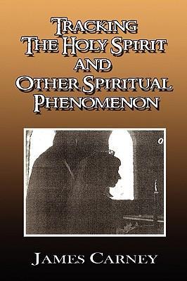 Tracking the Holy Spirit and Other Spiritual Phenomenon
