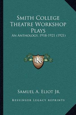 Smith College Theatre Workshop Plays