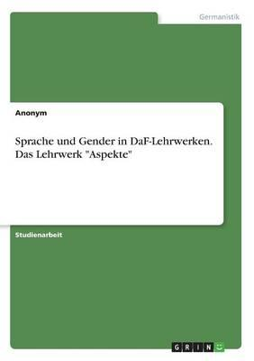 Sprache und Gender in DaF-Lehrwerken. Das Lehrwerk Aspekte