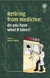 Retiring from Medicine