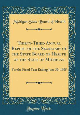 Thirty-Third Annual Report of the Secretary of the State Board of Health of the State of Michigan