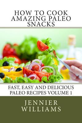 How to Cook Amazing Paleo Snacks