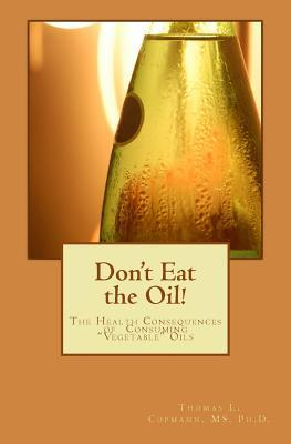 Don't Eat the Oil