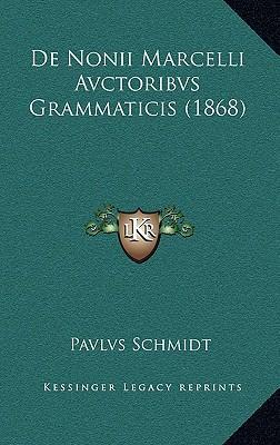 de Nonii Marcelli Avctoribvs Grammaticis (1868)