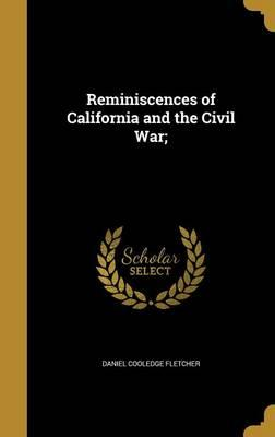 REMINISCENCES OF CALIFORNIA &