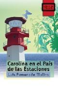 Carolina en el pais de las estaciones/ Carolina in the country of the Stations