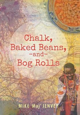 Chalk, Baked Beans, and Bog Rolls