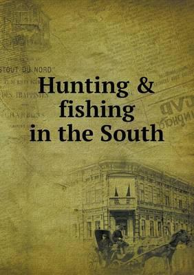 Hunting & Fishing in the South