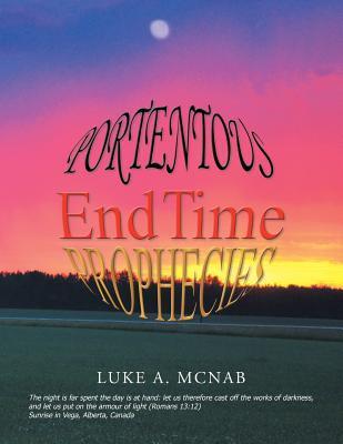 Portentous End Time Prophecies